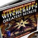 Underground Guide To Witchcraft's Greatest Secrets