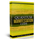Quantum Manifestation Code - April 2018 New Law Of Attraction Offer!