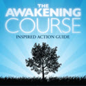 The Awakening Course: Attracting Wealth, Health, Happiness And Love